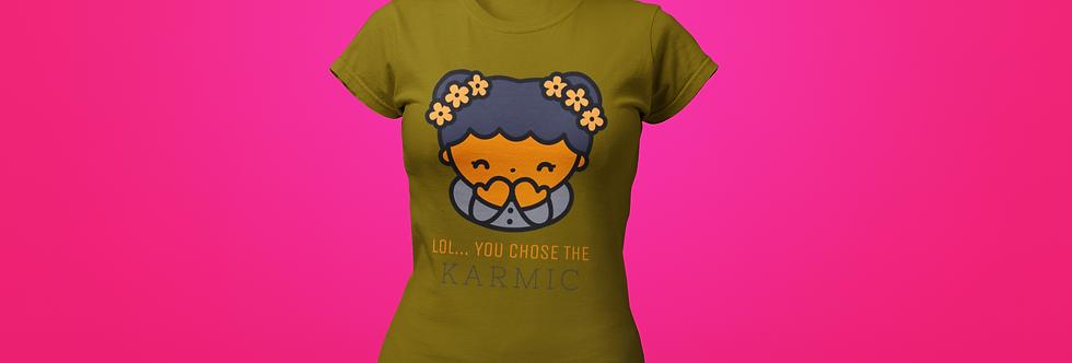 YOU CHOSE THE KARMIC T-SHIRT