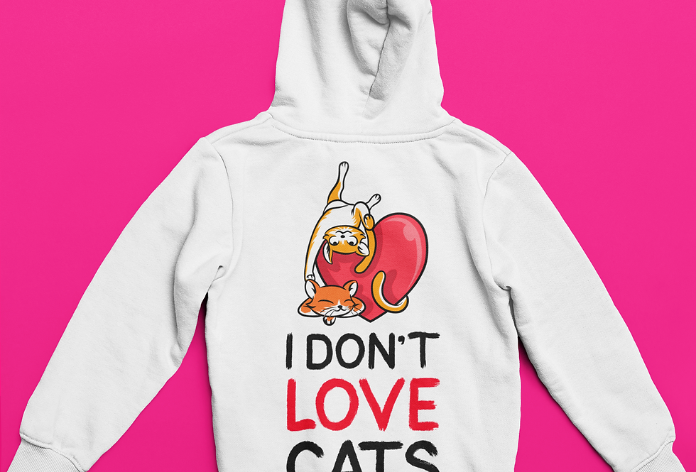 I DON'T LOVE CATS HOODIE