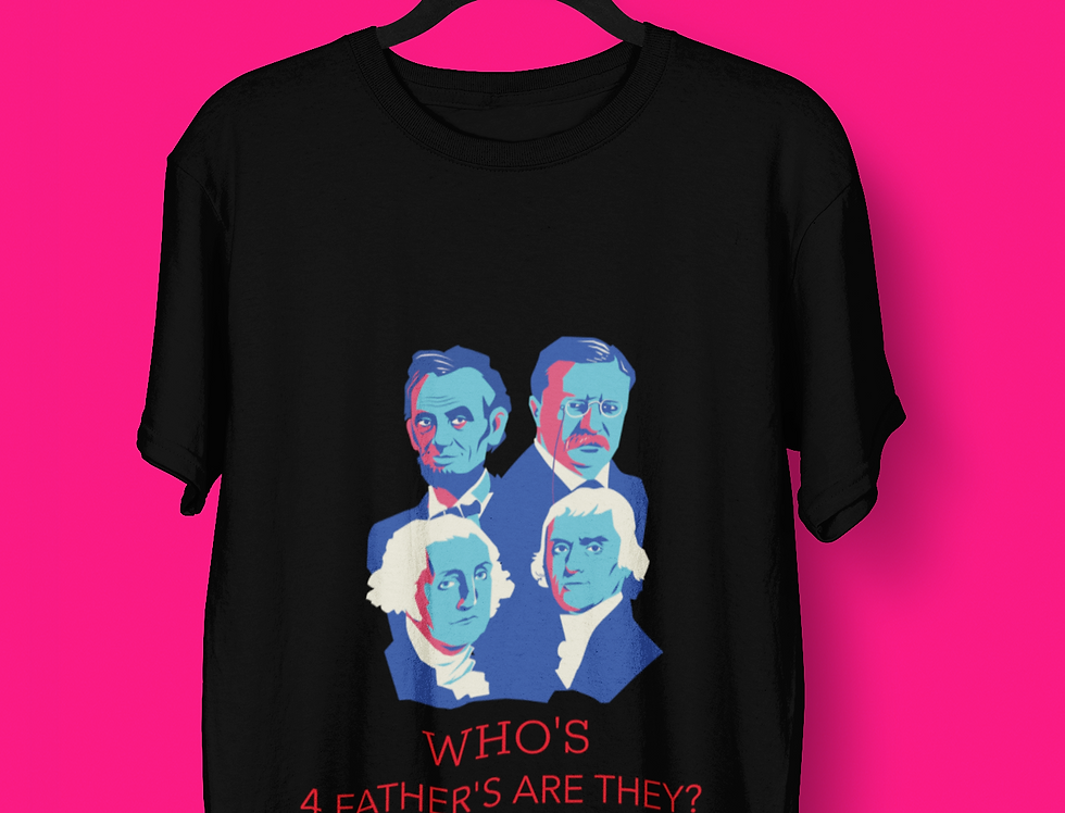 4 FATHERS T-SHIRT