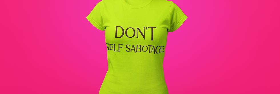 DON'T SELF SABOTAGE T-SHIRT