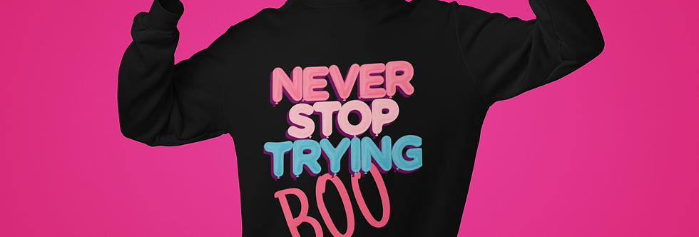 NEVER STOP SWEATSHIRT