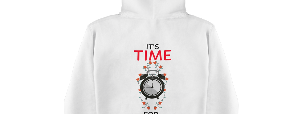TIME FOR CHANGE HOODIE