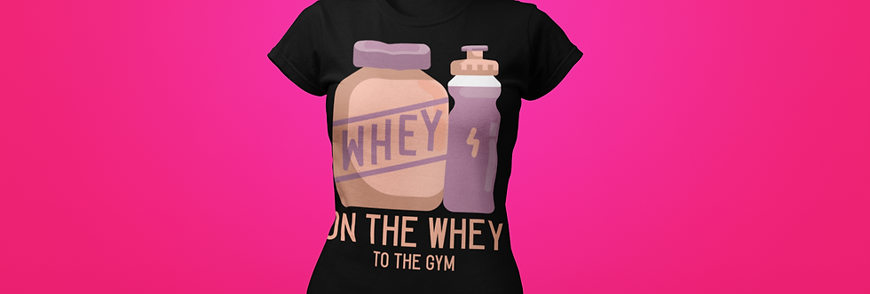 ON THE WHEY T-SHIRT