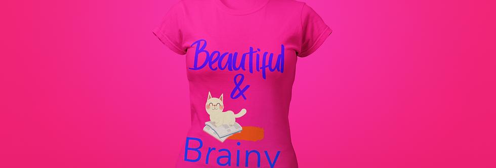 BEAUTIFUL & BRAINY T-SHIRT