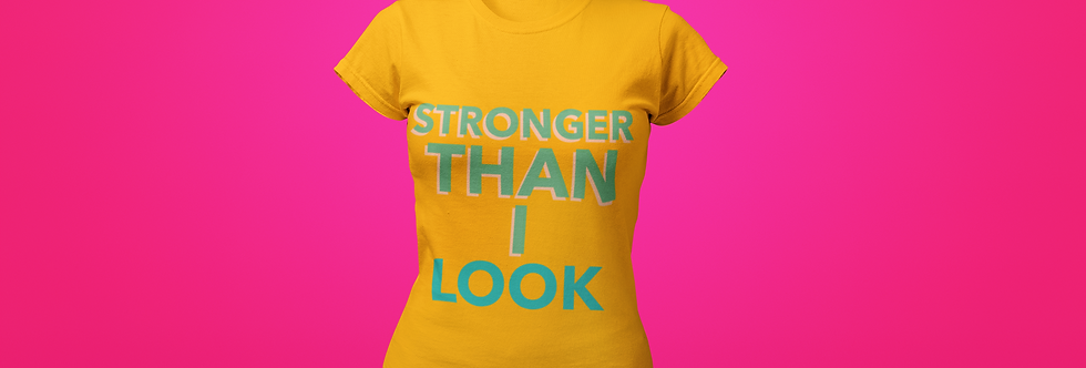 STRONGER THAN I LOOK TSHIRT