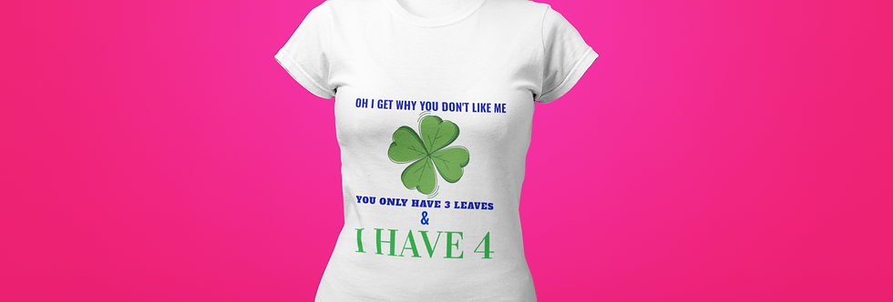 I HAVE 4 T-SHIRT
