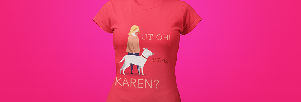 ANOTHER KAREN T-SHIRT
