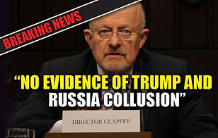 NO Evidence of Trump an Russia Collusion