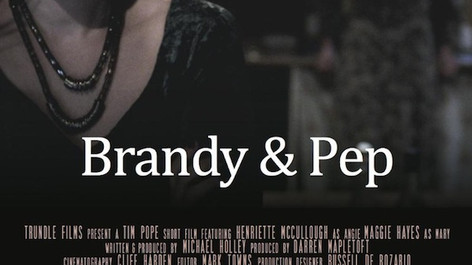 Brandy & Pep - Short Film