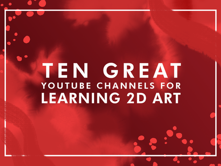 10 Great YouTube Channels for learning 2D Art