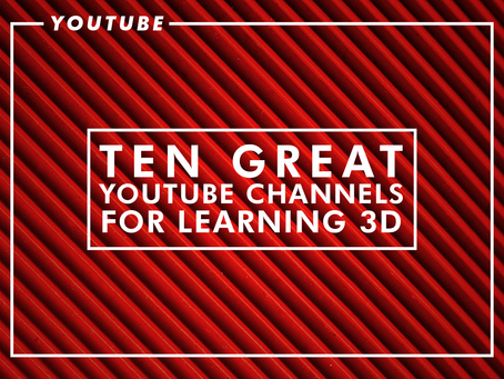 10 Great YouTube Channels for Learning 3D