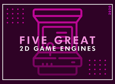 5 Great 2D Game Engines in 2020