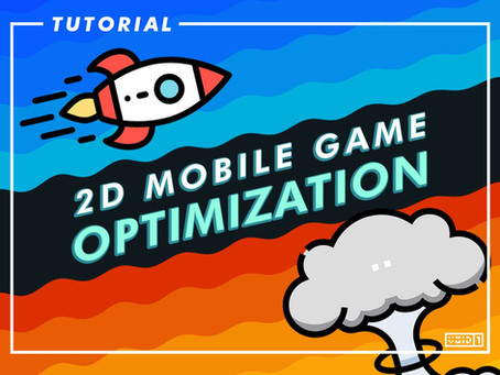 Unity 2D Mobile Game Optimization