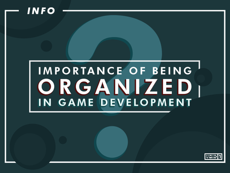 Importance of Being Organized in Game Development