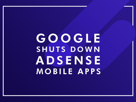 Google Shuts down AdSense Apps on Android and iOS