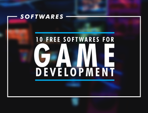 Free Softwares for Game Development