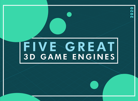 5 Great 3D Game Engines in 2020