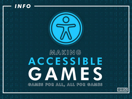 Making Accessible Games – Games for All, All for Games