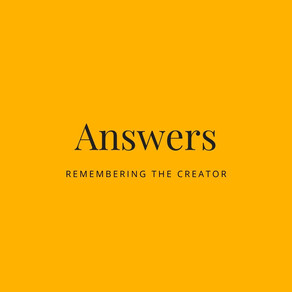 Answers - Remembering The Creator