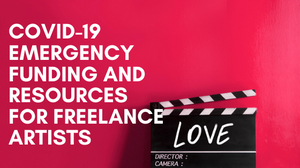 COVID-19 Emergency Funding and Freelance Artists Resources