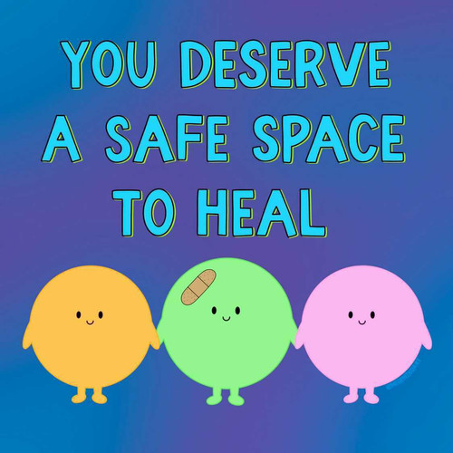 You deserve a safe space to heal