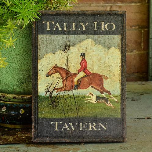 Mini Tally Ho Tavern Sign Reproduction