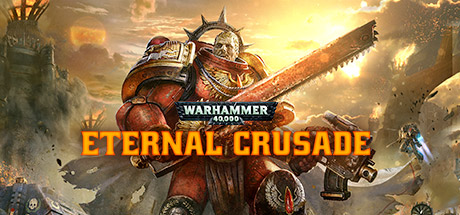 Warhammer 40K Eternal Crusade (2016)