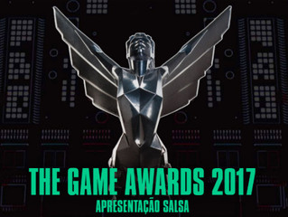 Resumo Game Awards 2017 com Salsa