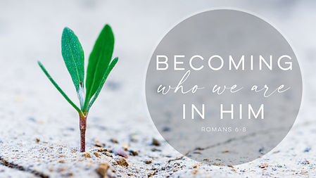 Becoming Who You Are in Christ.jpg