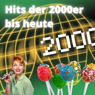 Hits der 2000er Jahre bis heute