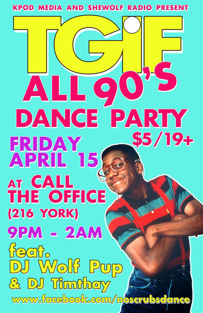 TGIF ALL 90s Dance April 15 2016