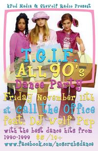 TGIF ALL 90s Dance November 11 2016