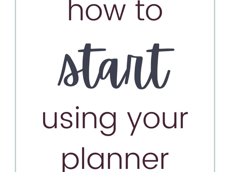 How to Start Using Your Planner