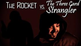 The Rocket vs. The Three Card Strangler
