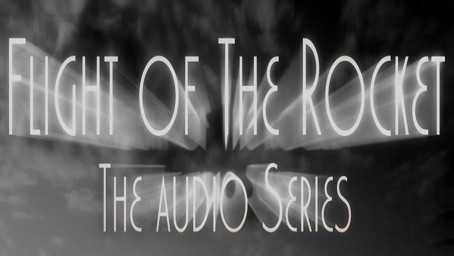 Flight of the Rocket audio series.png