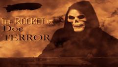 The Rocket vs. Doc Terror