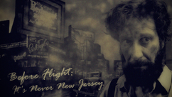 For the audio production 'Before Flight: It's Never New Jersey'