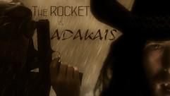 The Rocket vs. Adakais