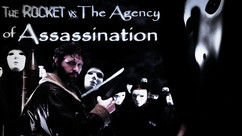 The Rocket vs. The Agency of Assassination