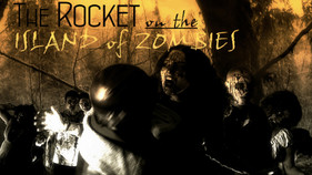 The Rocket and the Island of Zombie