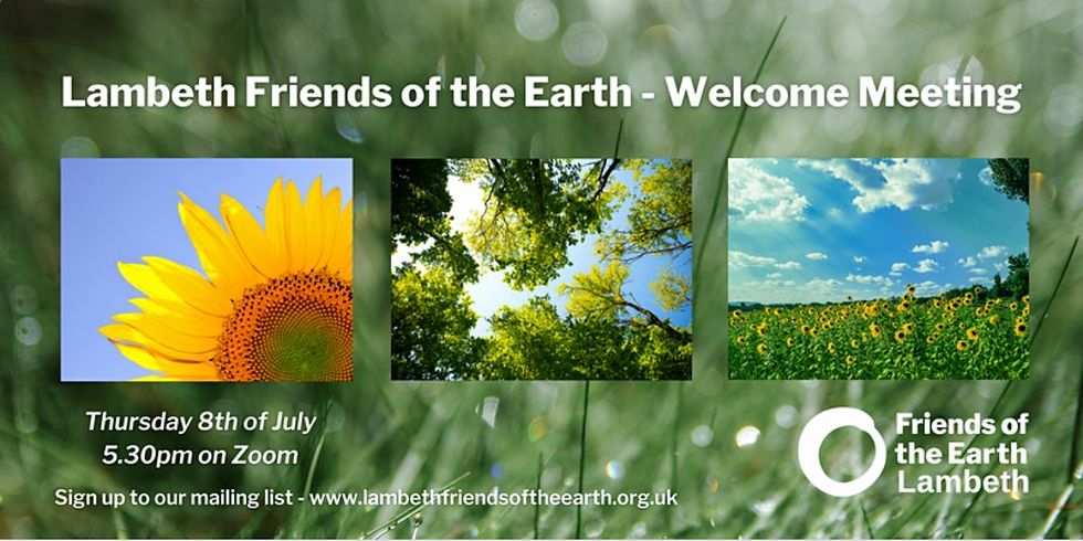 Lambeth Friends of the Earth July Welcome Meeting