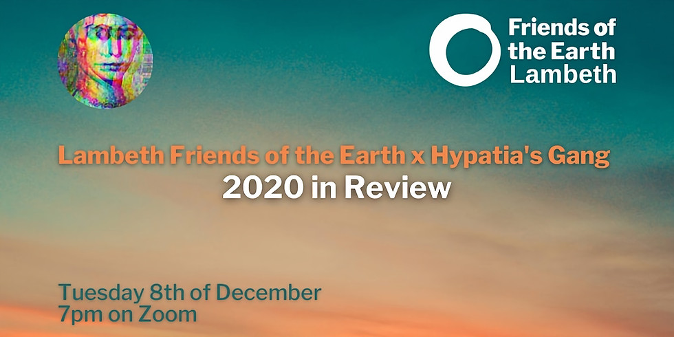 2020 in Review with Lambeth FoE and Hypatia's Gang