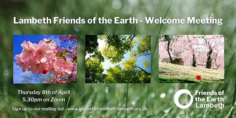 Lambeth Friends of the Earth April Welcome Meeting
