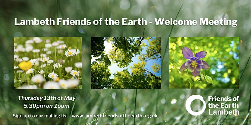Lambeth Friends of the Earth May Welcome Meeting