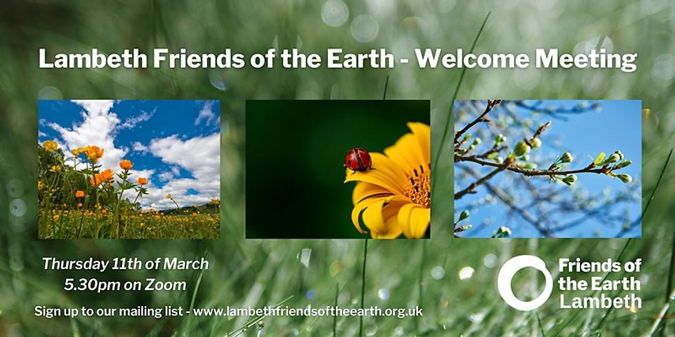 Lambeth FoE - March Welcome Meeting!