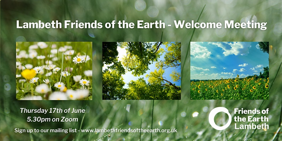 Lambeth Friends of the Earth June Welcome Meeting