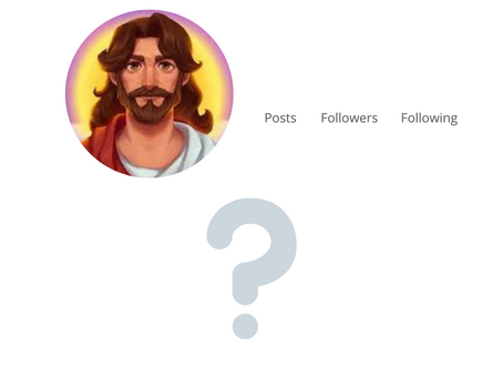 If Jesus were on Instagram, what would his Bio say?