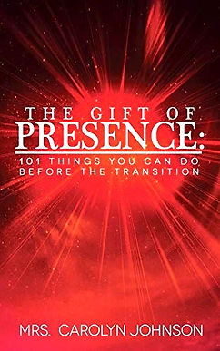 The Gift of Presence by Carolyn Johnson