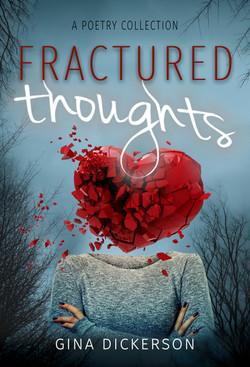 Fractured Thoughts by Gina Dickerson