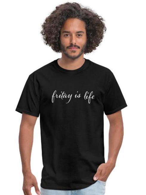 Fritay is Life Men's Shirt.png